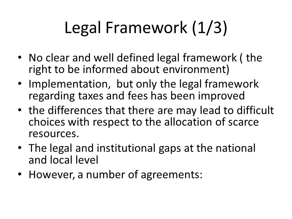 Legal Framework (1/3) No clear and well defined legal framework ( the right to be informed about environment)