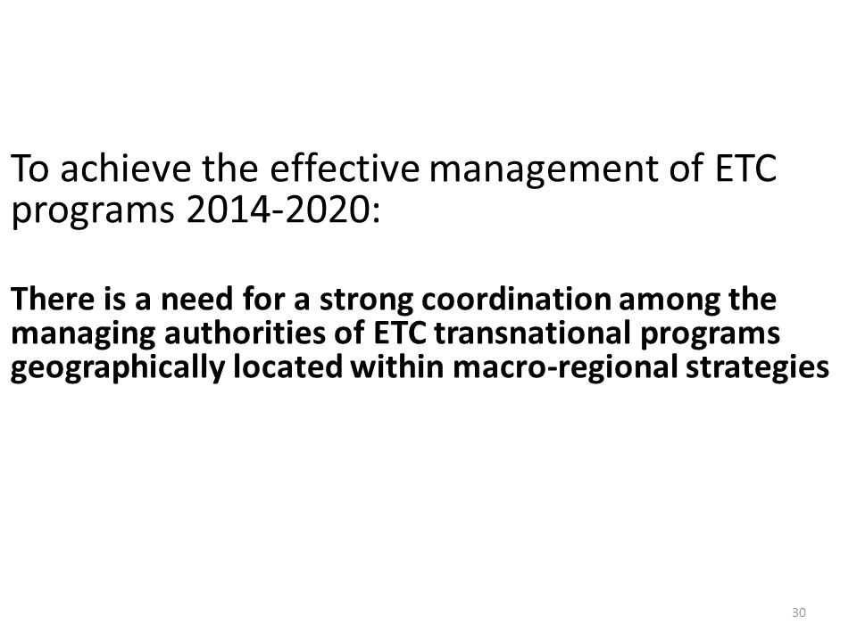 To achieve the effective management of ETC programs 2014-2020: