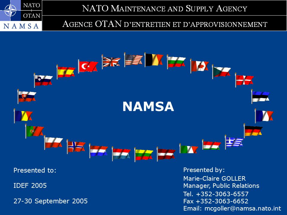 NAMSA Presented to: IDEF 2005 27-30 September 2005 Presented by: