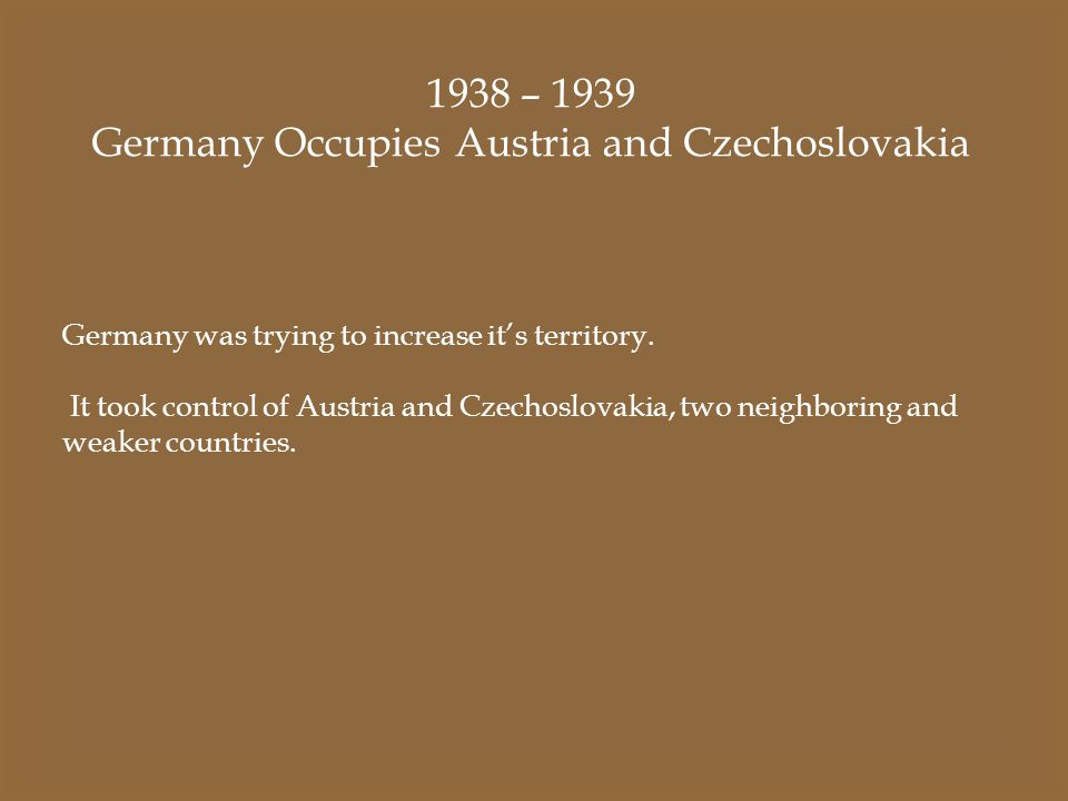 Germany Occupies Austria and Czechoslovakia