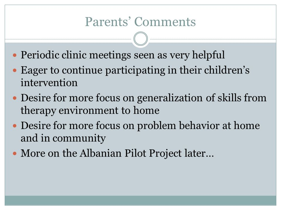 Parents' Comments Periodic clinic meetings seen as very helpful
