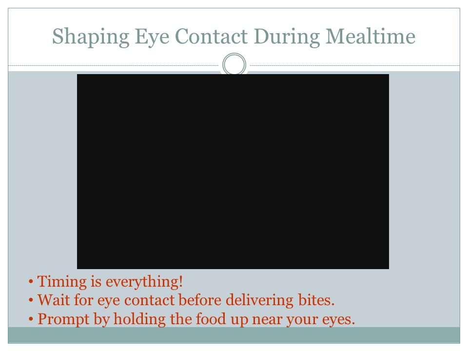 Shaping Eye Contact During Mealtime