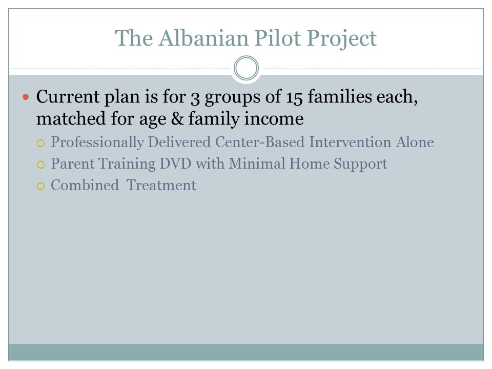 The Albanian Pilot Project