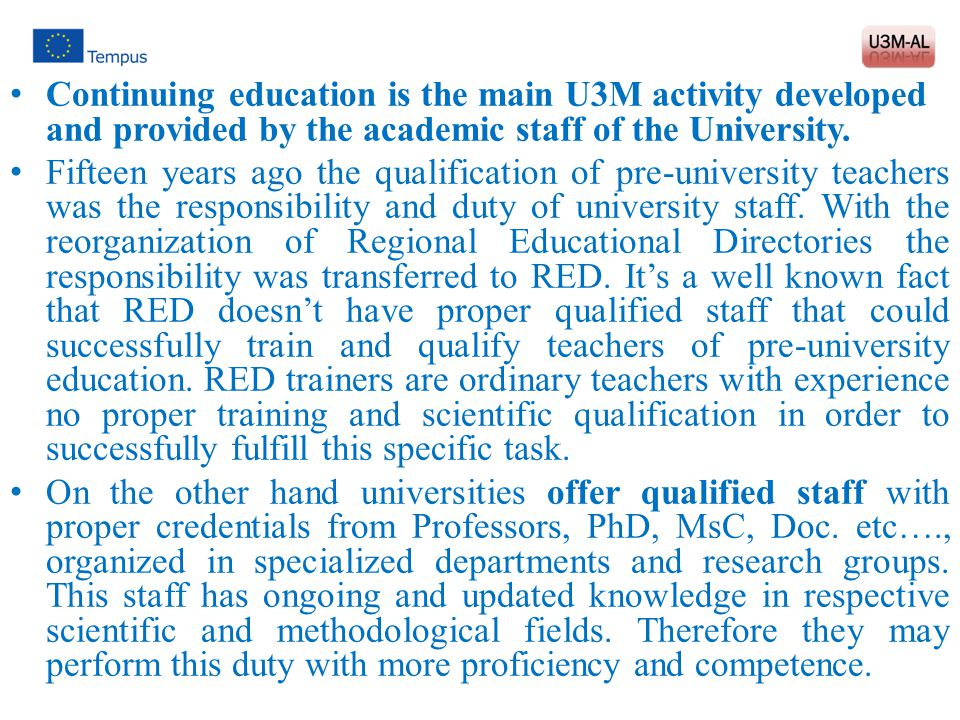 Continuing education is the main U3M activity developed and provided by the academic staff of the University.