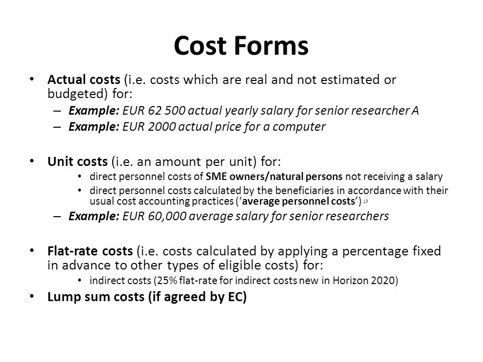 Cost Forms Actual costs (i.e. costs which are real and not estimated or budgeted) for: