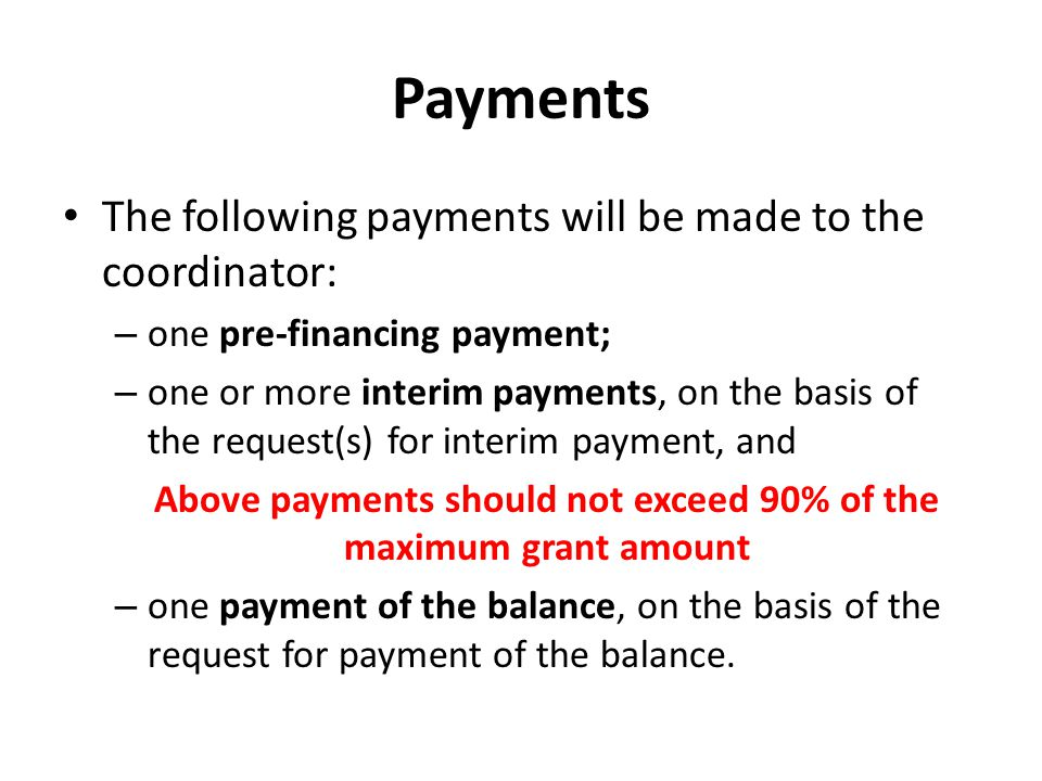 Above payments should not exceed 90% of the maximum grant amount