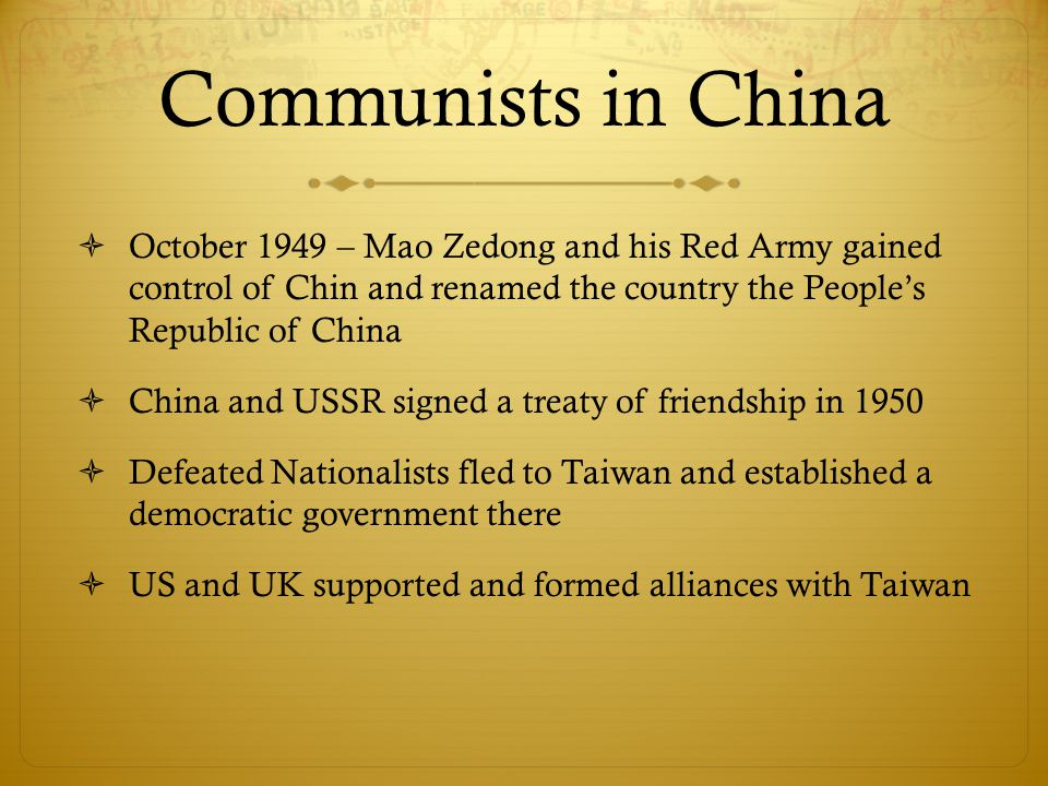 Communists in China October 1949 – Mao Zedong and his Red Army gained control of Chin and renamed the country the People's Republic of China.