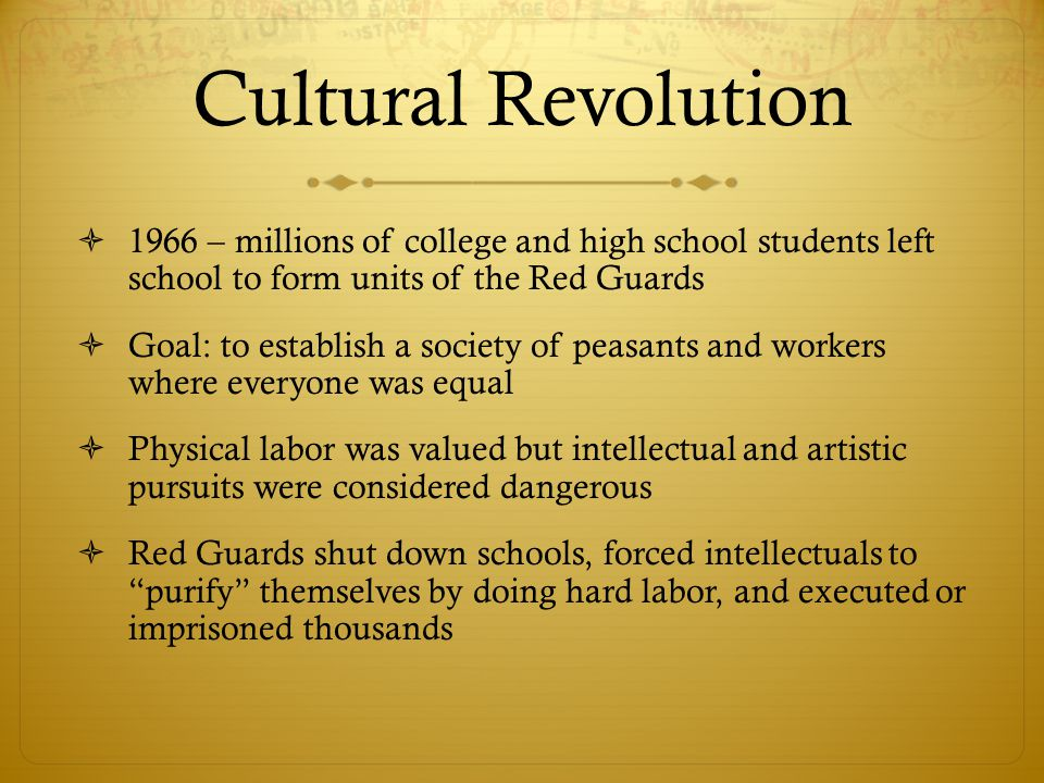 Cultural Revolution 1966 – millions of college and high school students left school to form units of the Red Guards.