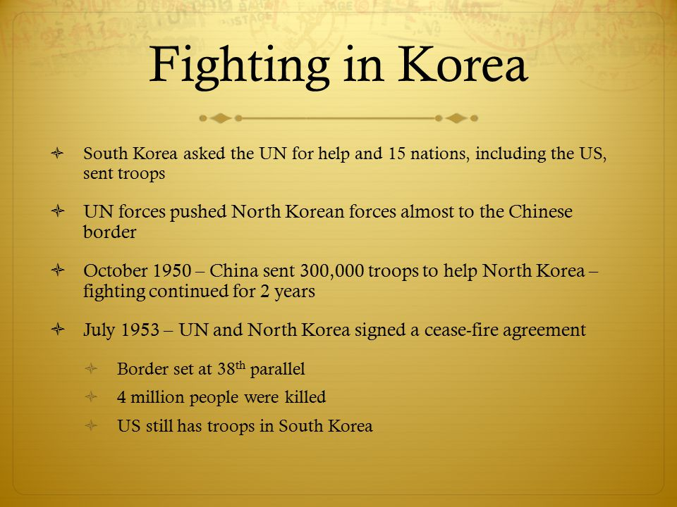 Fighting in Korea South Korea asked the UN for help and 15 nations, including the US, sent troops.