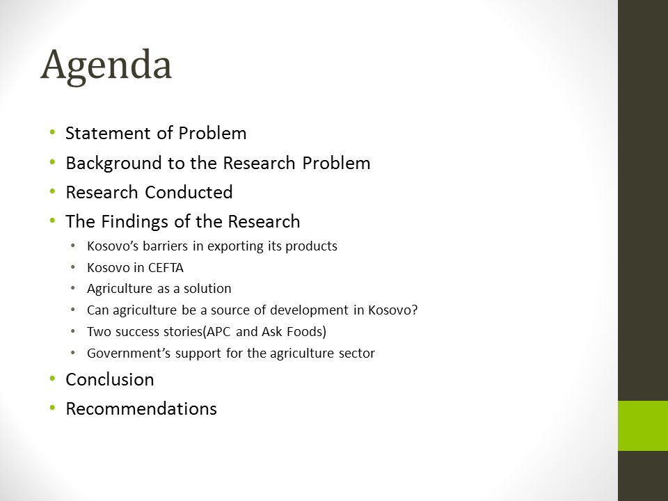 Agenda Statement of Problem Background to the Research Problem
