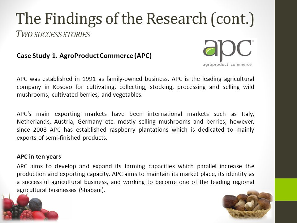 The Findings of the Research (cont.) Two success stories
