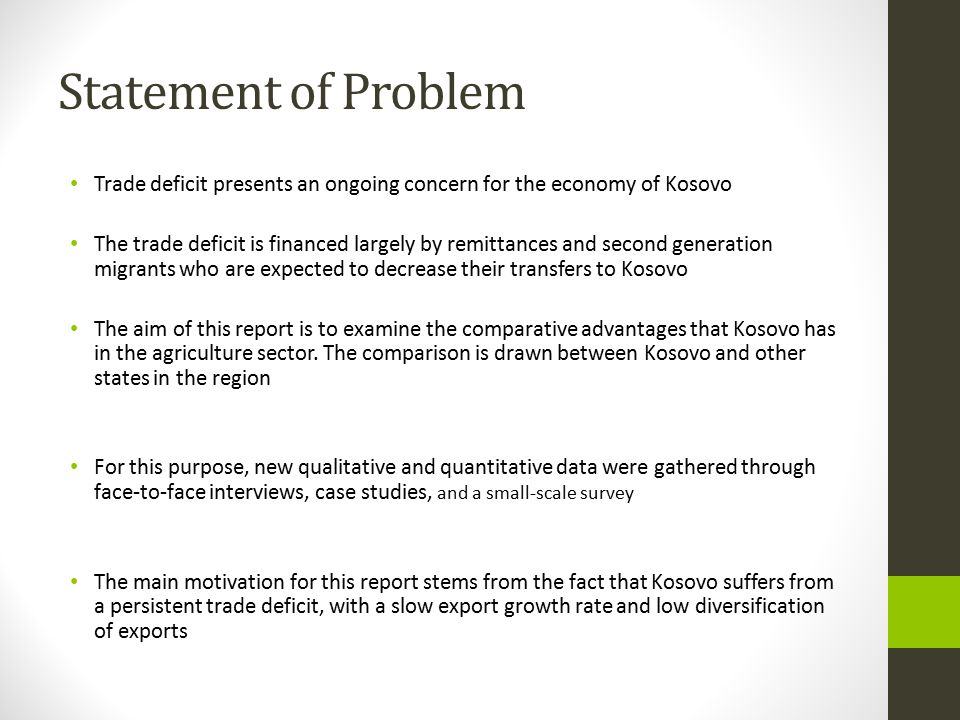 Statement of Problem Trade deficit presents an ongoing concern for the economy of Kosovo.