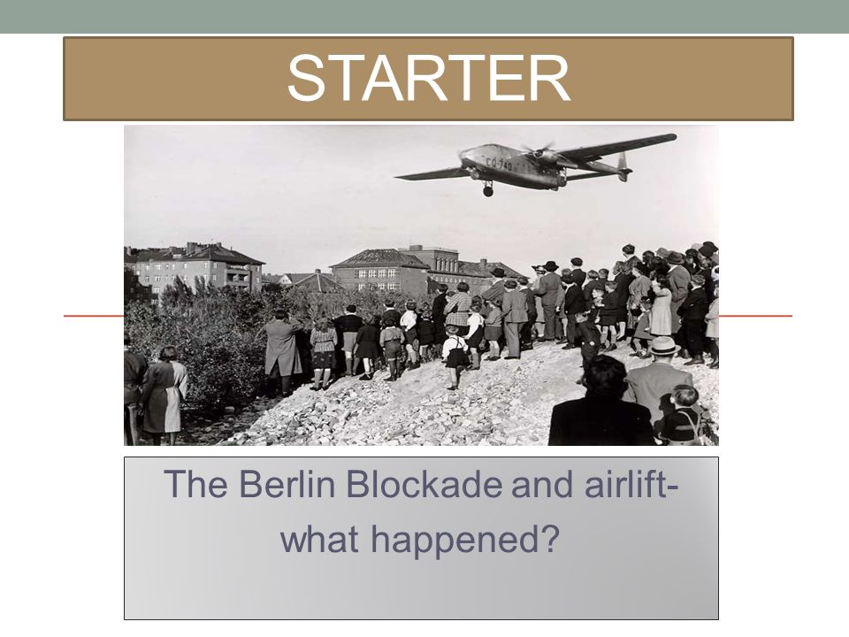 The Berlin Blockade and airlift- what happened