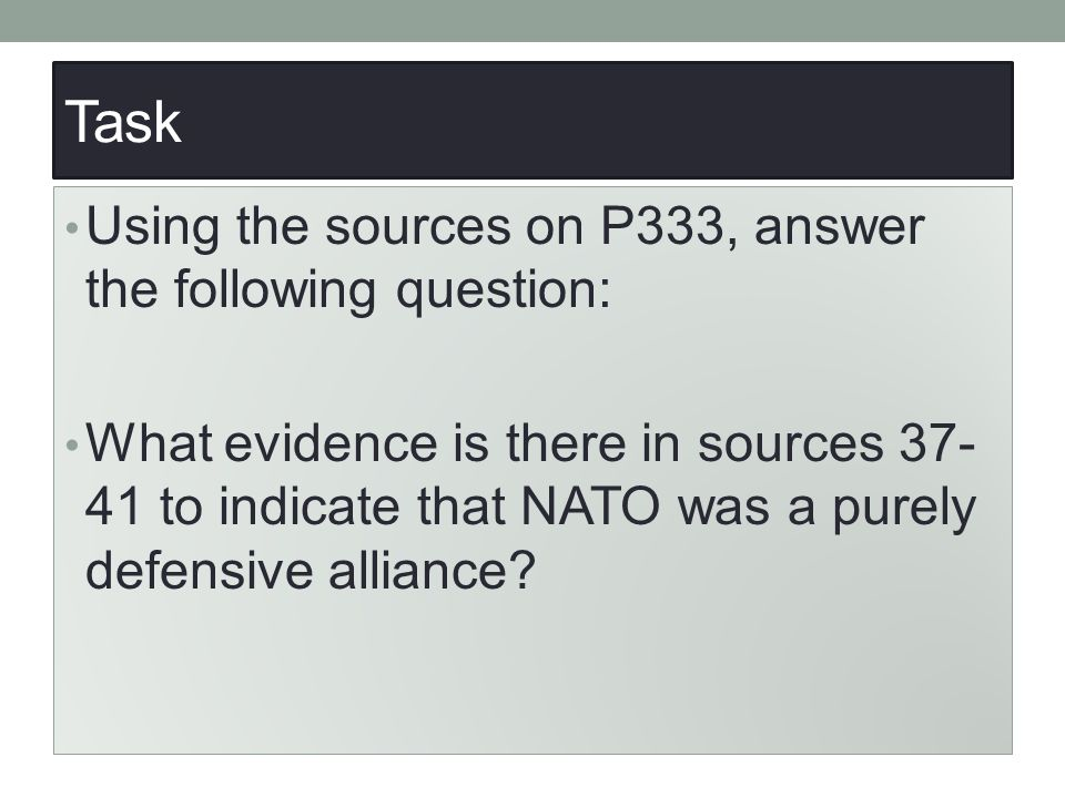 Task Using the sources on P333, answer the following question: