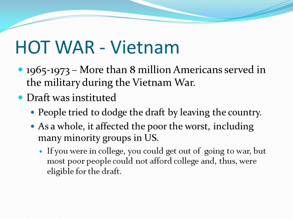 HOT WAR - Vietnam 1965-1973 – More than 8 million Americans served in the military during the Vietnam War.