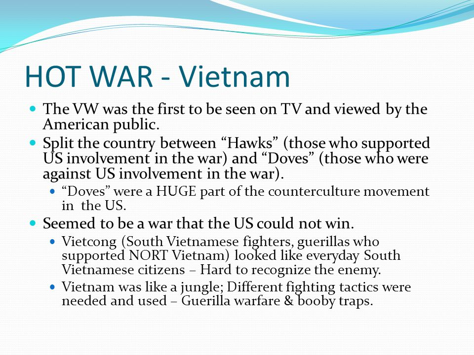 HOT WAR - Vietnam The VW was the first to be seen on TV and viewed by the American public.