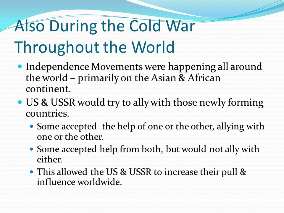 Also During the Cold War Throughout the World