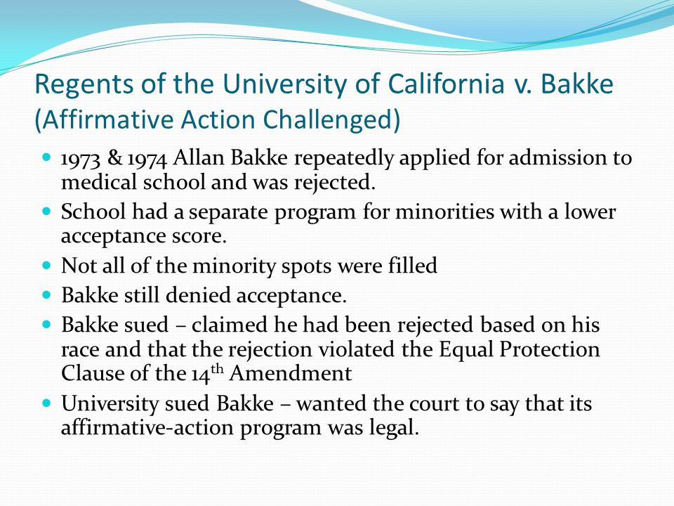 a study of the case of regents of the university of california v bakke On june 26, 1978, the supreme court issued a 5-4 decision on regents of the university of california v bakke that was conservative in nature.