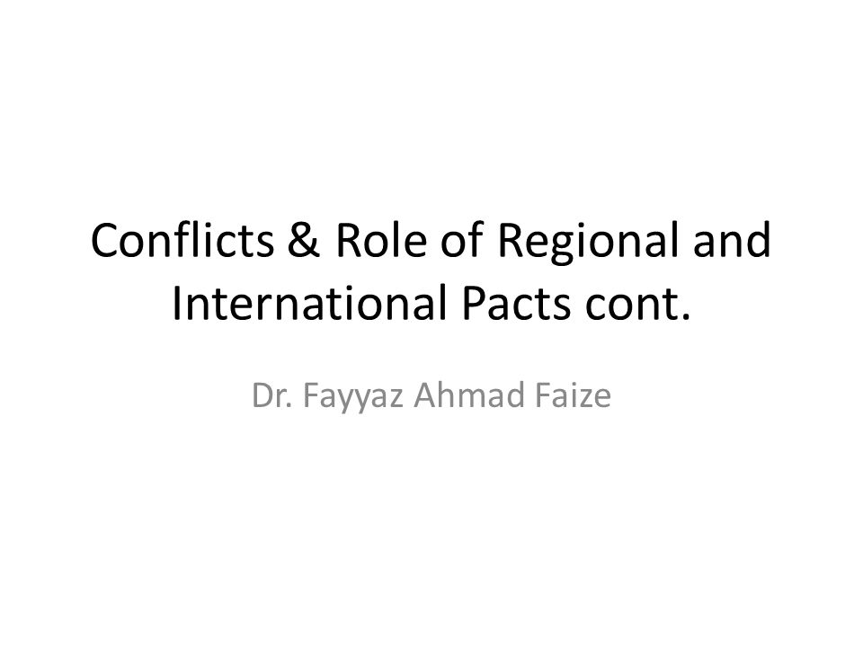 Conflicts & Role of Regional and International Pacts cont.