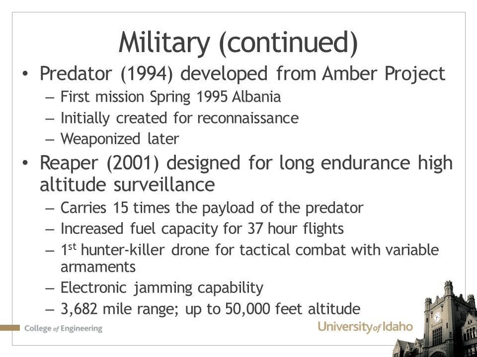 Military (continued) Predator (1994) developed from Amber Project