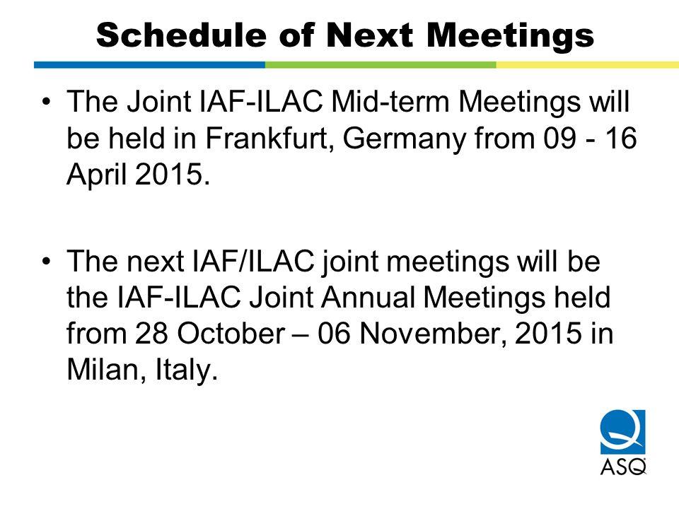 Schedule of Next Meetings