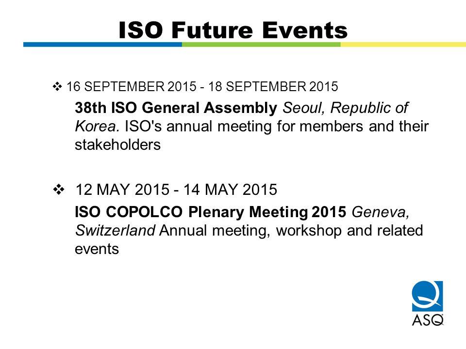 ISO Future Events 16 SEPTEMBER 2015 - 18 SEPTEMBER 2015.