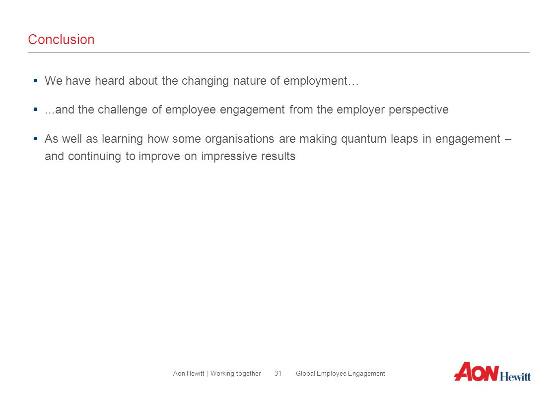 Conclusion We have heard about the changing nature of employment…