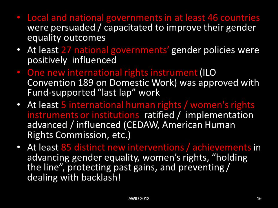 Local and national governments in at least 46 countries were persuaded / capacitated to improve their gender equality outcomes