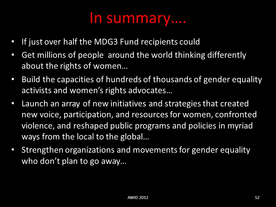 In summary…. If just over half the MDG3 Fund recipients could