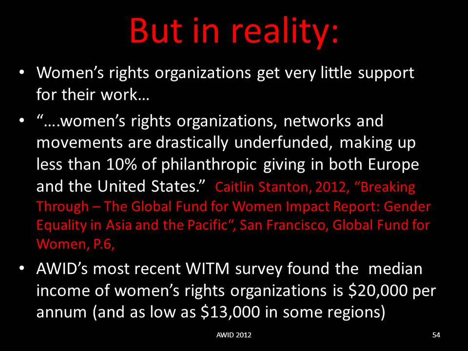 But in reality: Women's rights organizations get very little support for their work…
