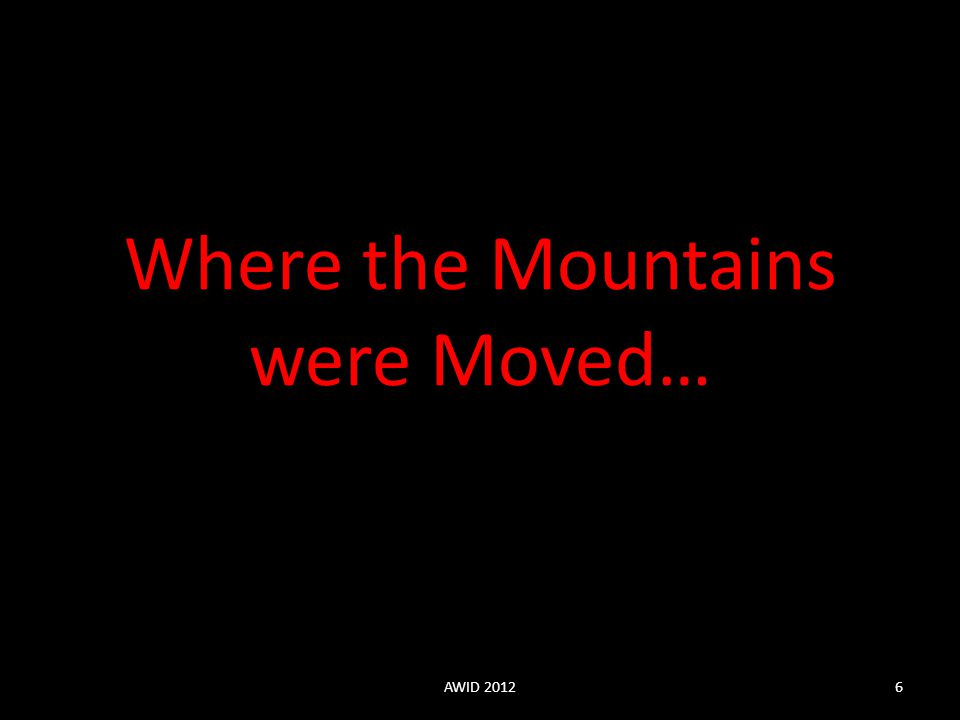 Where the Mountains were Moved…