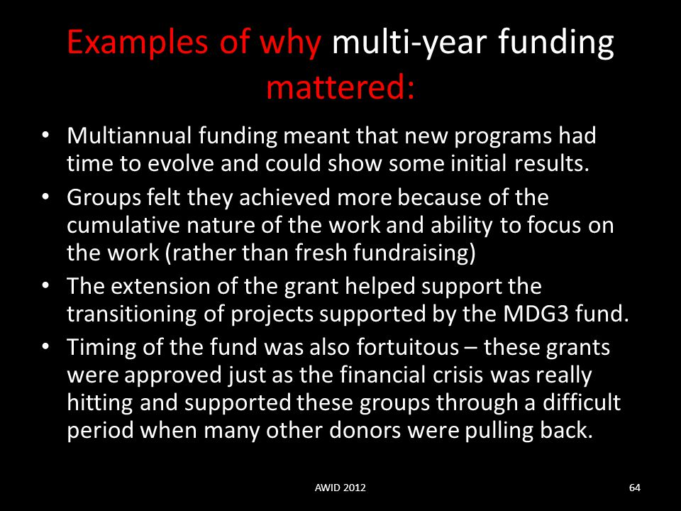 Examples of why multi-year funding mattered: