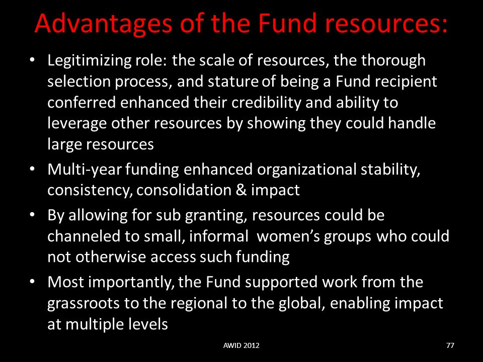 Advantages of the Fund resources:
