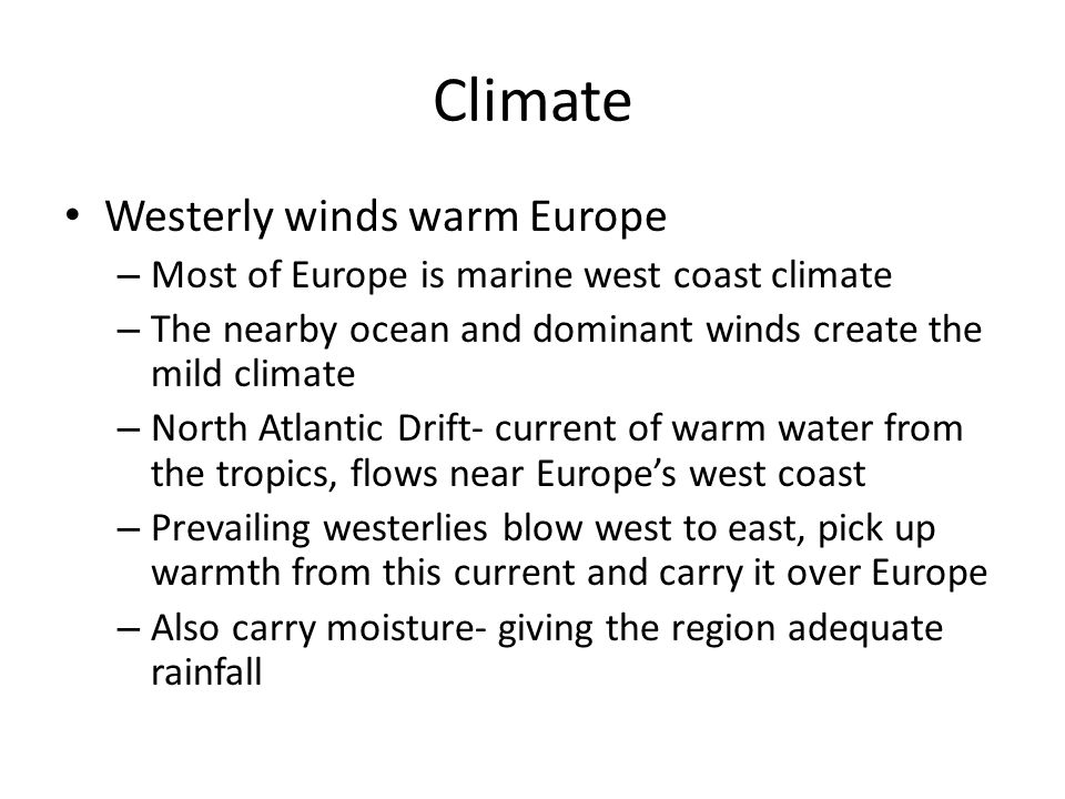 Climate Westerly winds warm Europe