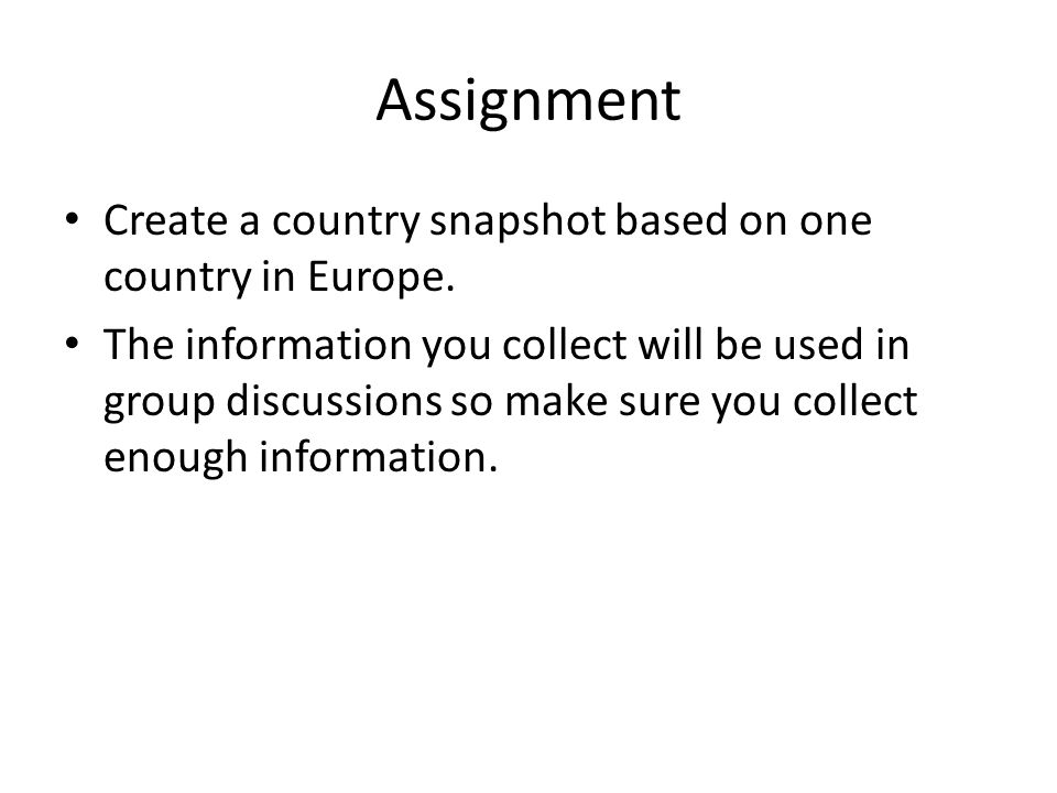 Assignment Create a country snapshot based on one country in Europe.