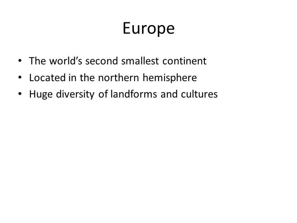 Europe The world's second smallest continent