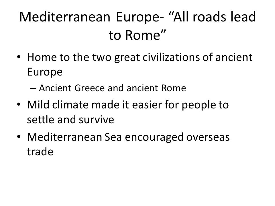 Mediterranean Europe- All roads lead to Rome