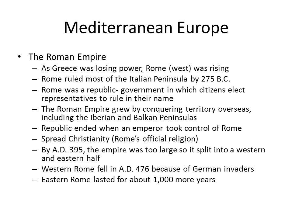 Mediterranean Europe The Roman Empire