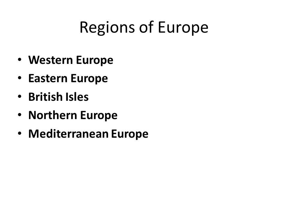 Regions of Europe Western Europe Eastern Europe British Isles