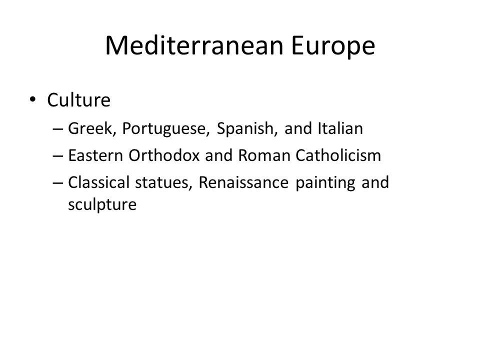 Mediterranean Europe Culture Greek, Portuguese, Spanish, and Italian