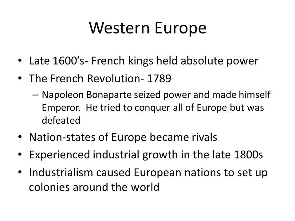Western Europe Late 1600's- French kings held absolute power