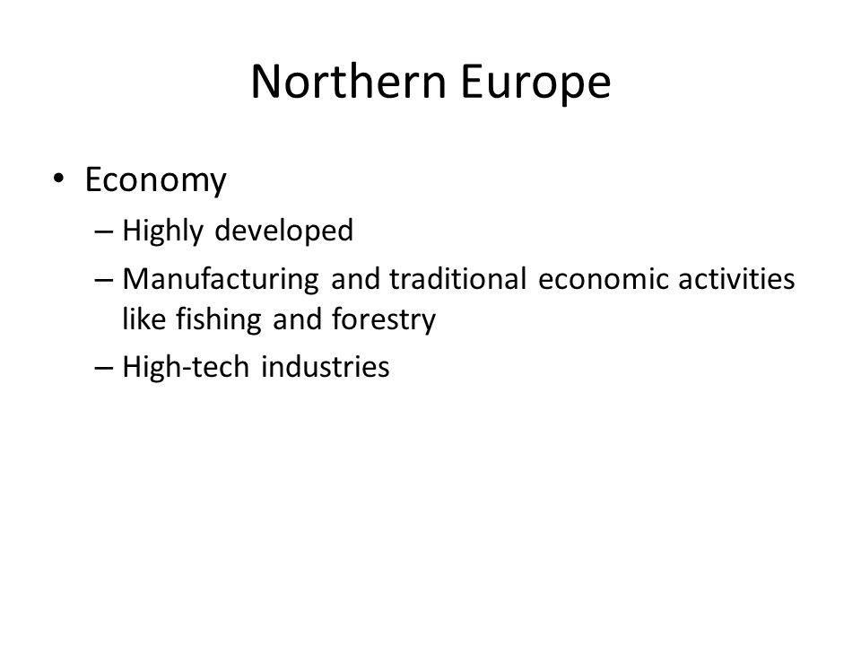 Northern Europe Economy Highly developed