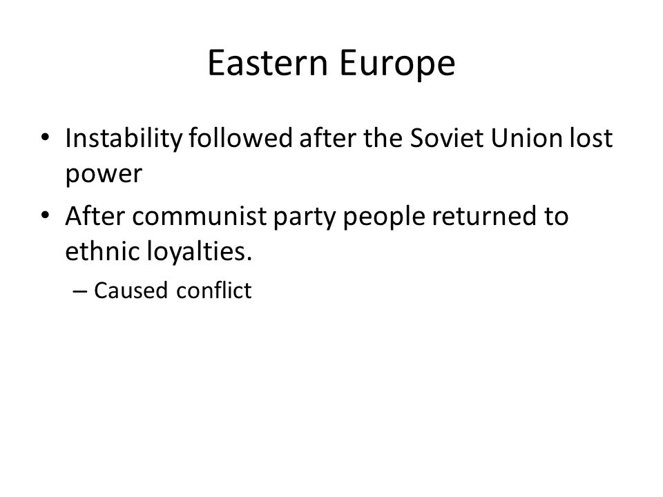Eastern Europe Instability followed after the Soviet Union lost power