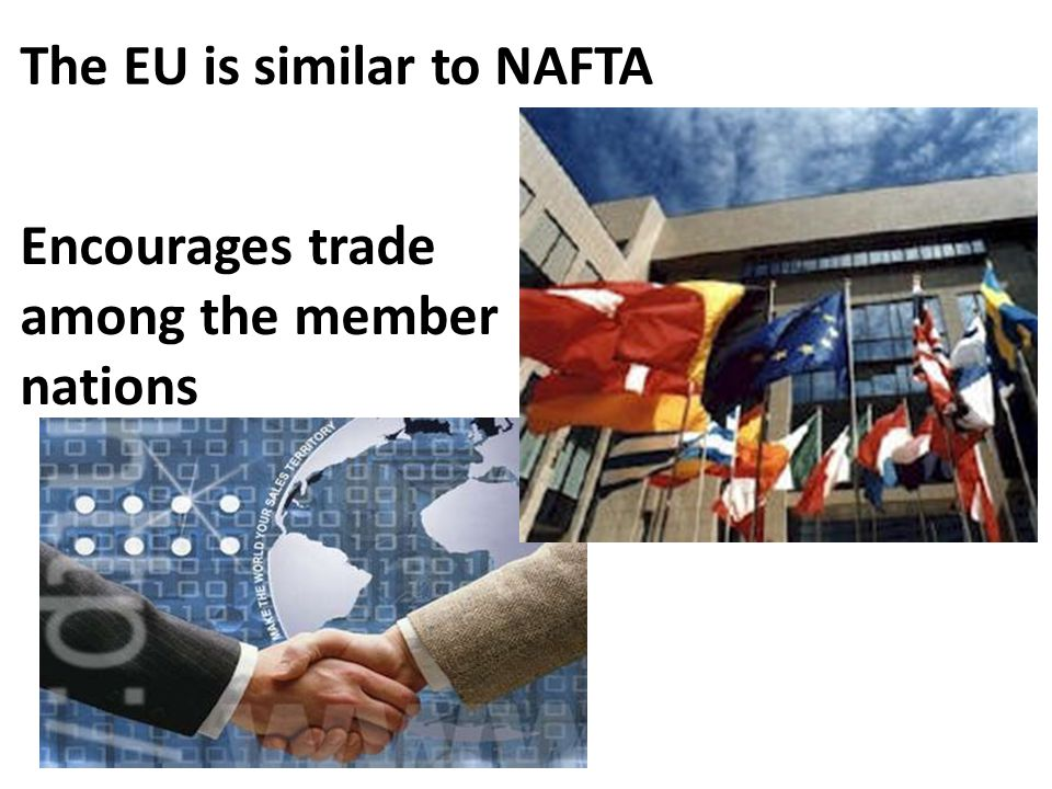 The EU is similar to NAFTA