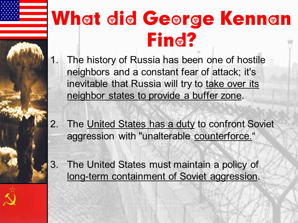 What did George Kennan Find
