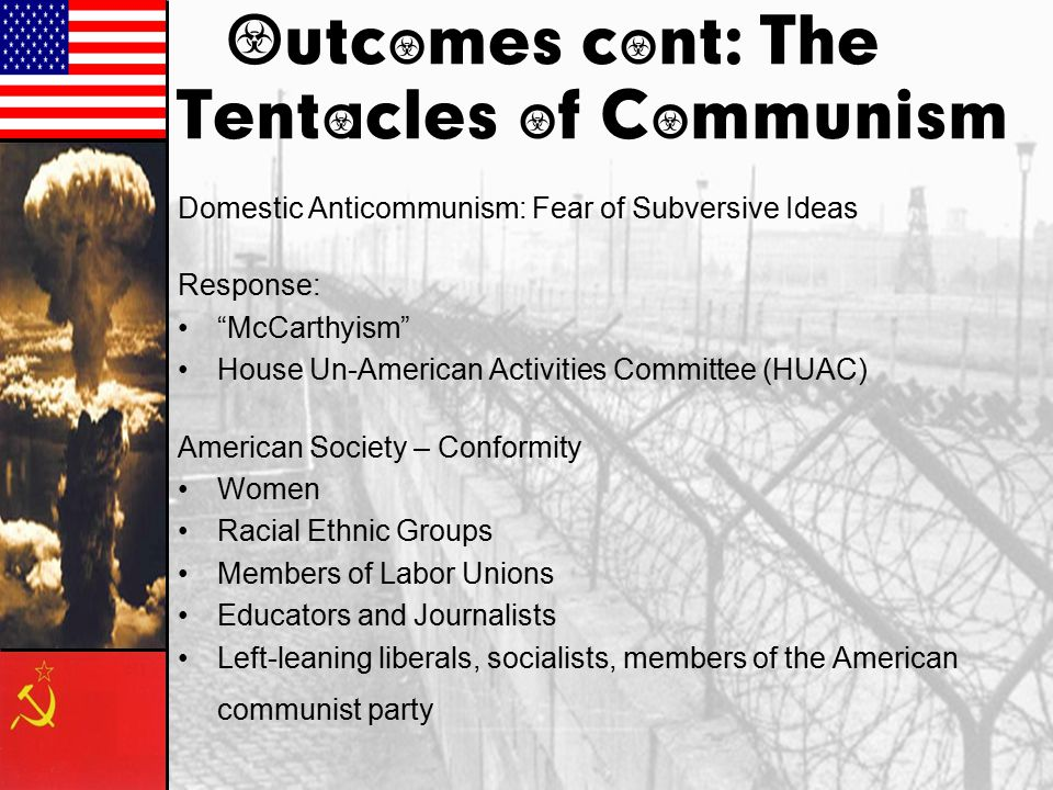 Outcomes cont: The Tentacles of Communism