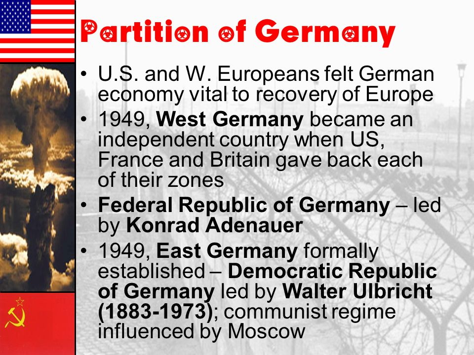 Partition of Germany U.S. and W. Europeans felt German economy vital to recovery of Europe.