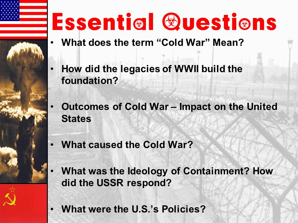 Essential Questions What does the term Cold War Mean