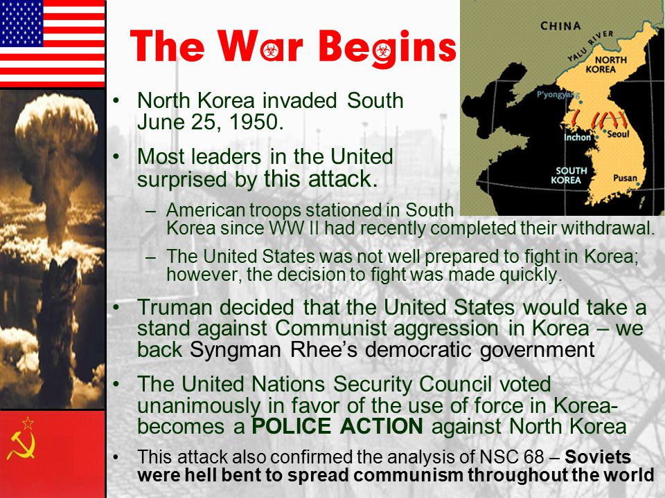 The War Begins North Korea invaded South Korea on June 25, 1950.