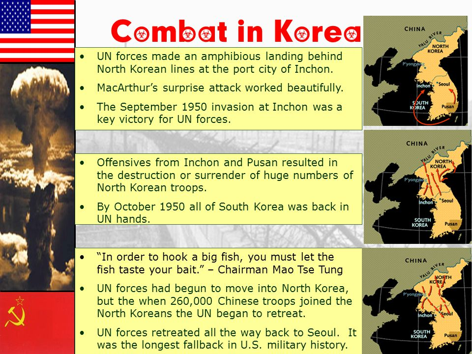 Combat in Korea UN forces made an amphibious landing behind North Korean lines at the port city of Inchon.